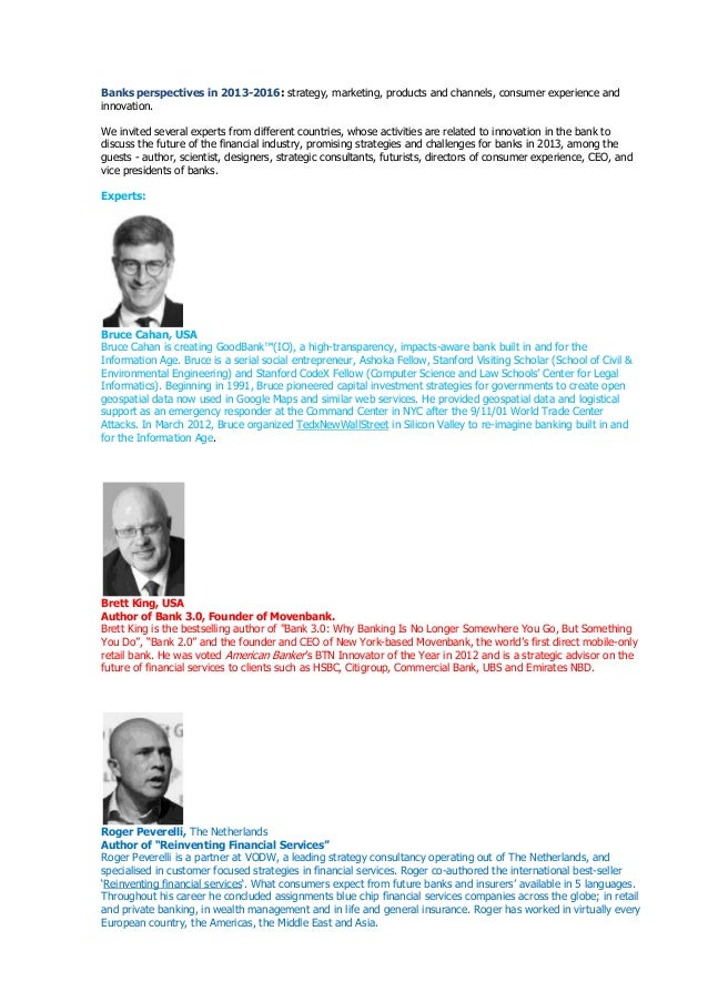 Banks perspectives in 2013-2016: strategy, marketing, products and channels, consumer experience andinnovation.We invited ...