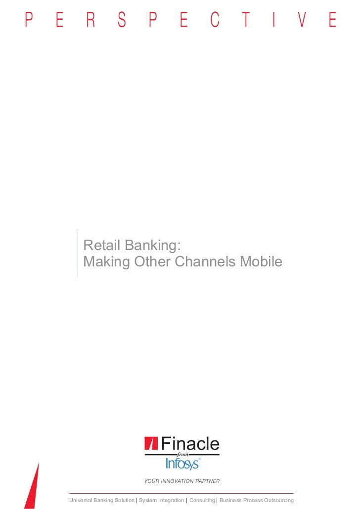 Retail Banking:     Making Other Channels MobileUniversal Banking Solution System Integration Consulting Business Process ...