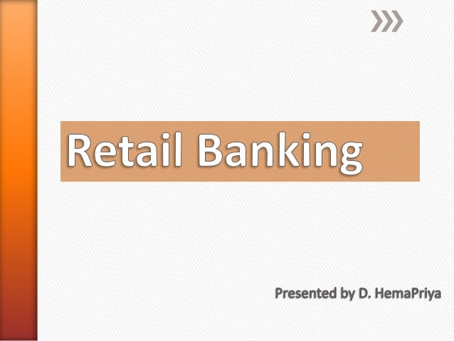 challenges and opportunities in retail banking Challenges for the future of retail banking 1 challenges for the future of retail banking2015 i would like to end with an amusing interview of the.
