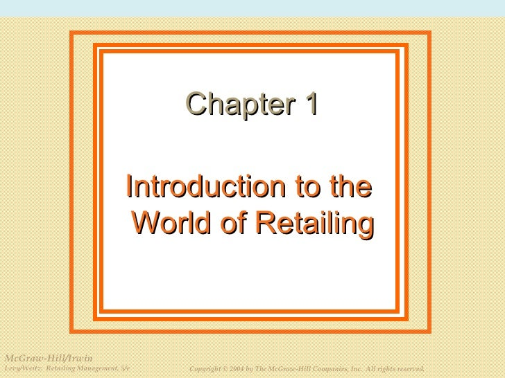 Introduction to the  World of Retailing Chapter 1 McGraw-Hill/Irwin Levy/Weitz:  Retailing Management, 5/e Copyright © 200...