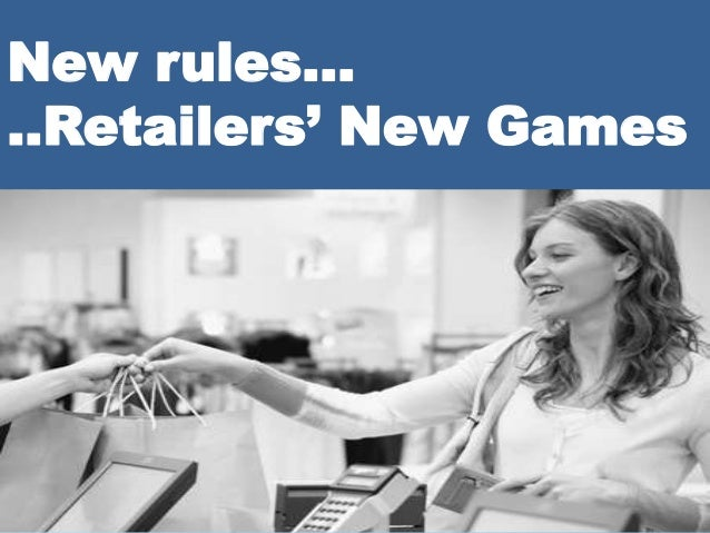 New rules… ..Retailers' New Games