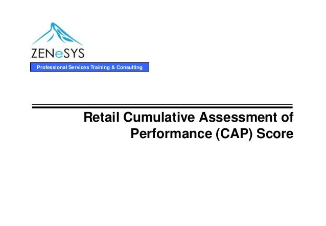 Retail cumulative assessment of performance (cap) score