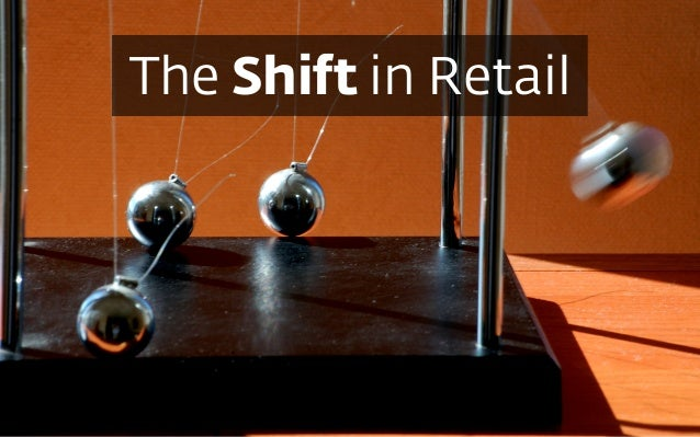 The Shift in Retail