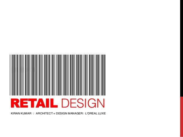 Retail design- kiran kumar