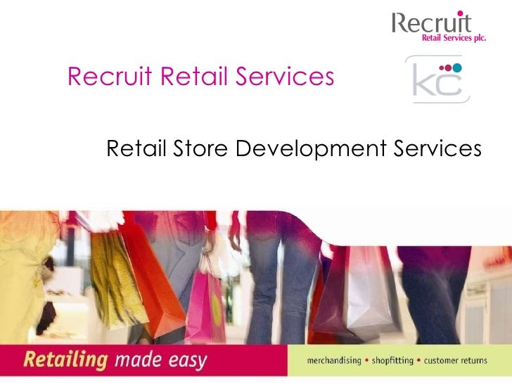 Recruit Retail Services Retail Store Development Services