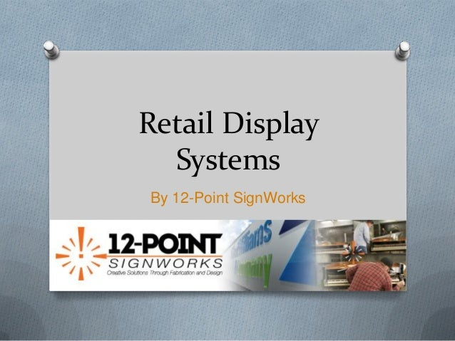 Retail Display Systems By 12-Point SignWorks
