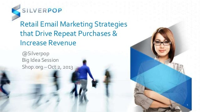 Retail email marketing strategies increase revenue shop.org 2013 silverpop