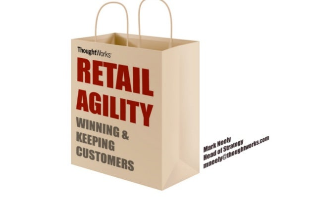Retail Agility - Winning & Keeping customers