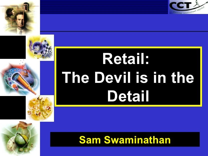 Sam Swaminathan Retail:  The Devil is in the Detail