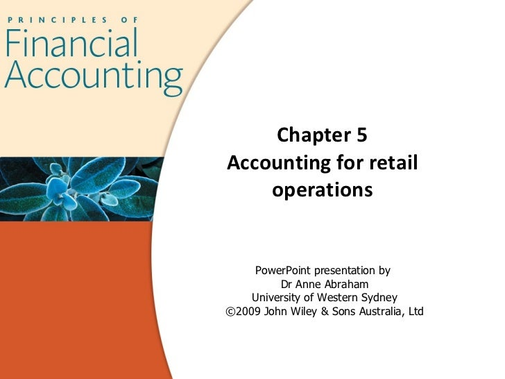 Chapter 5 Accounting for retail operations PowerPoint presentation by  Dr Anne Abraham University of Western Sydney ©2009 ...