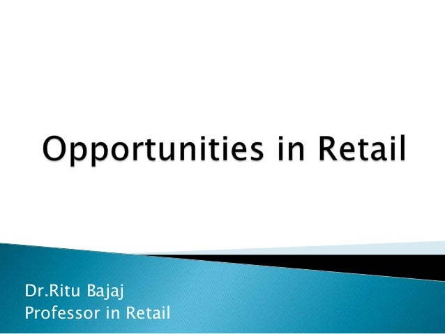 Opportunities in Retail Sector
