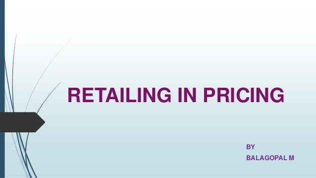 RETAILING IN PRICING BY BALAGOPAL M