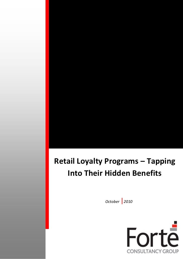 Retail Loyalty Programs – Tapping   Into Their Hidden Benefits             October   |2010