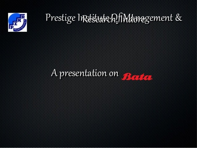 Prestige Institute OfIndore          Research, Management & A presentation on