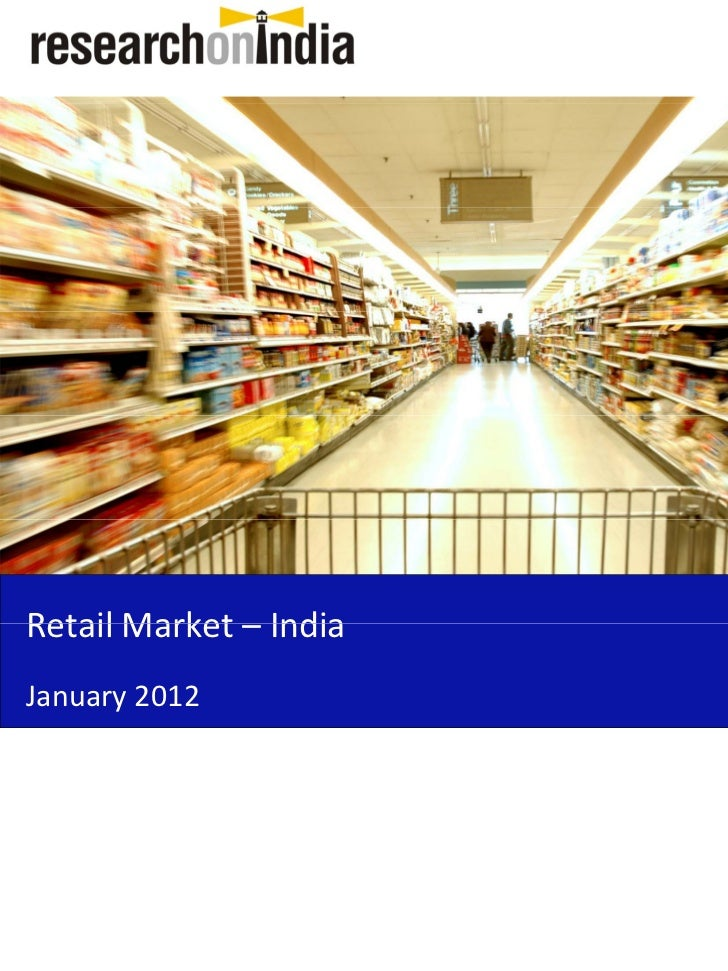 RetailMarket– IndiaRetail Market IndiaJanuary2012