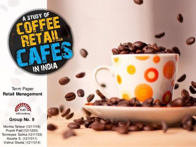 Term Paper Retail Management  Group No. 9 Monika Tanwar (1211116) Prachi Patil (1211203) Tonmoyee Saikia (1211153) Anusha ...