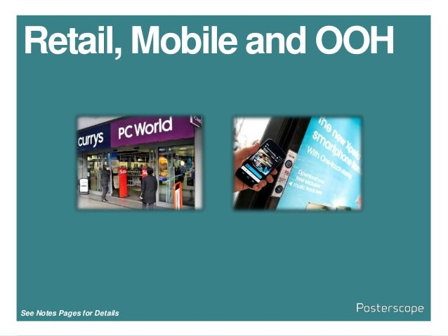 Retail, Mobile and OOH See Notes Pages for Details