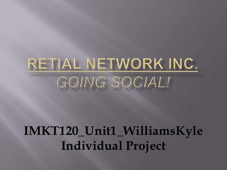 IMKT120_Unit1_WilliamsKyle    Individual Project