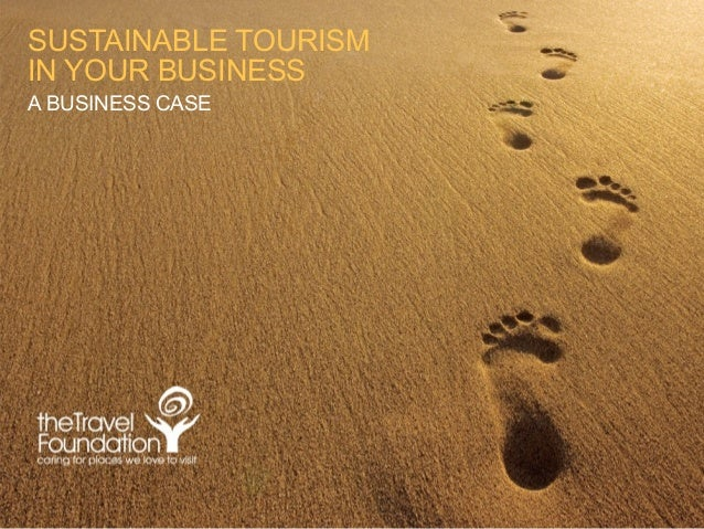 SUSTAINABLE TOURISM IN YOUR BUSINESS A BUSINESS CASE
