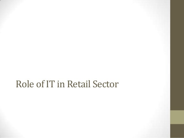 Role of IT in Retail Sector