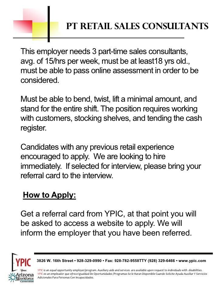 retail sales job descriptionretail sales job description  pt retail sales consultants this employer needs  part time  s consultants  avg