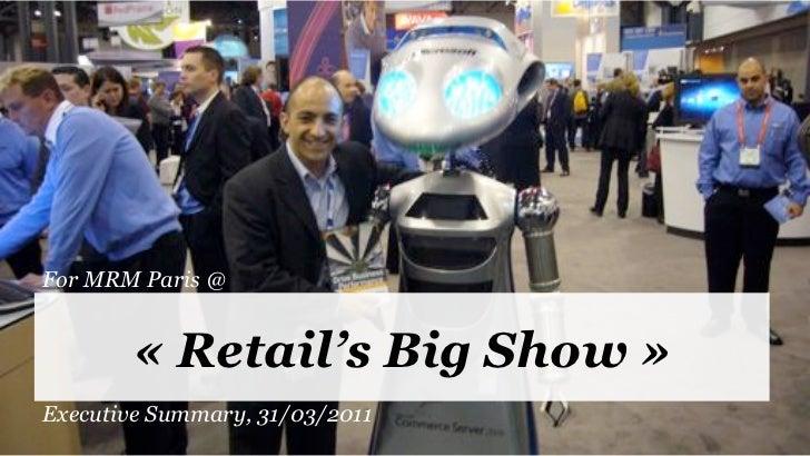 For MRM Paris @        « Retail's Big Show »Executive Summary, 31/03/2011