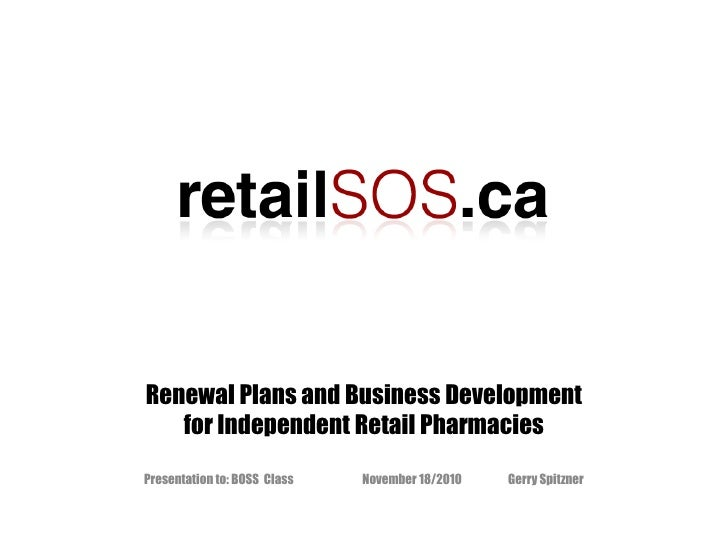 Name of Company & Logo Renewal Plans and Business Development for Independent Retail Pharmacies Presentation to: BOSS ...