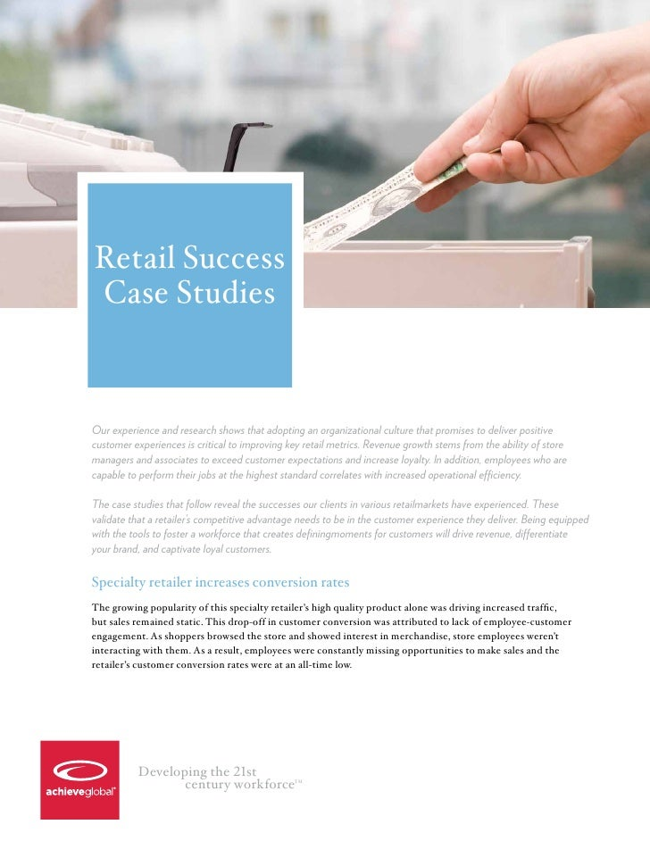 Retail SuccessCase StudiesOur experience and research shows that adopting an organizational culture that promises to deliv...