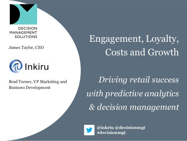 Engagement, Loyalty, Costs & Growth - Driving Retail Success with Predictive Analytics and Decision Management