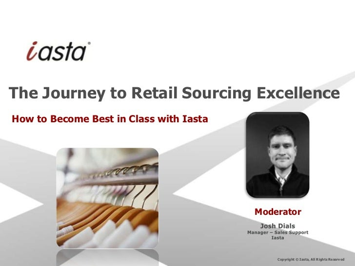 The Journey to Retail Sourcing ExcellenceHow to Become Best in Class with Iasta                                         Mo...