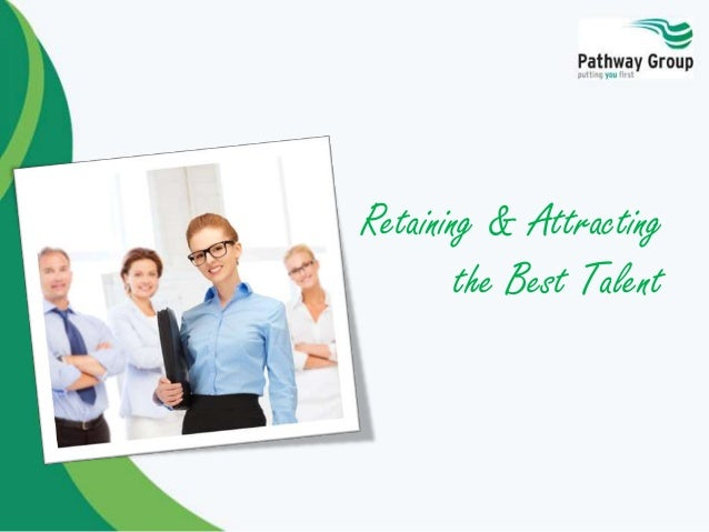 Retaining & Attracting the Best Talent