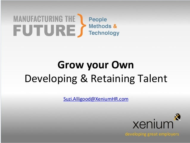 Grow Your Own – Developing & Retaining Talent