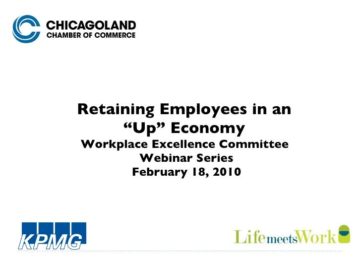 """Retaining Employees in an  """"Up"""" Economy  Workplace Excellence Committee  Webinar Series February 18, 2010"""