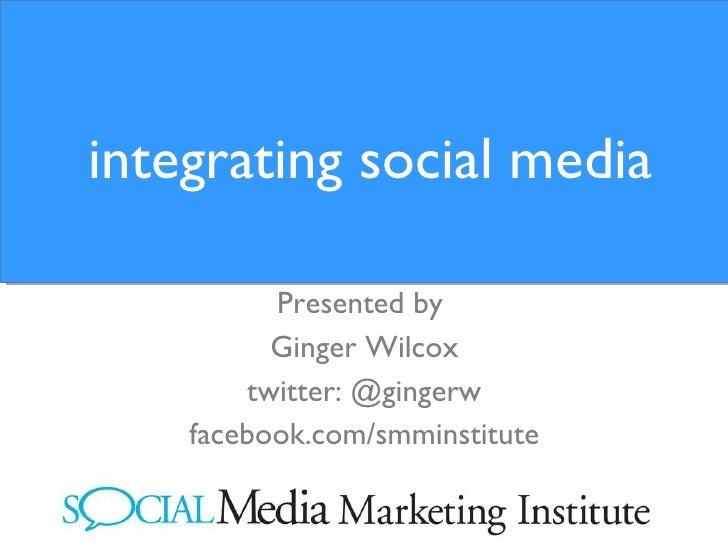 <ul><li>Presented by  </li></ul><ul><li>Ginger Wilcox </li></ul><ul><li>twitter: @gingerw </li></ul><ul><li>facebook.com/s...