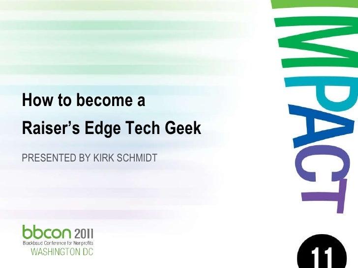 How to Become a Raiser's Edge Tech Geek