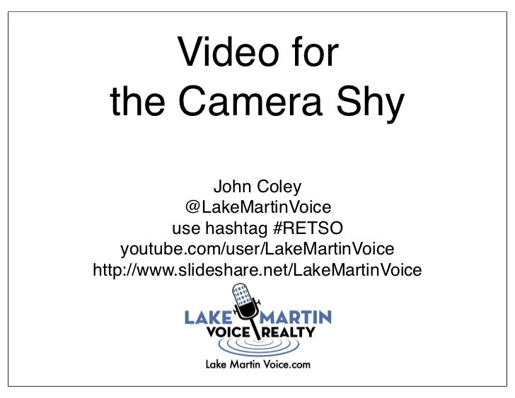 Video for  the Camera Shy                John Coley            @LakeMartinVoice          use hashtag #RETSO    youtube.com...