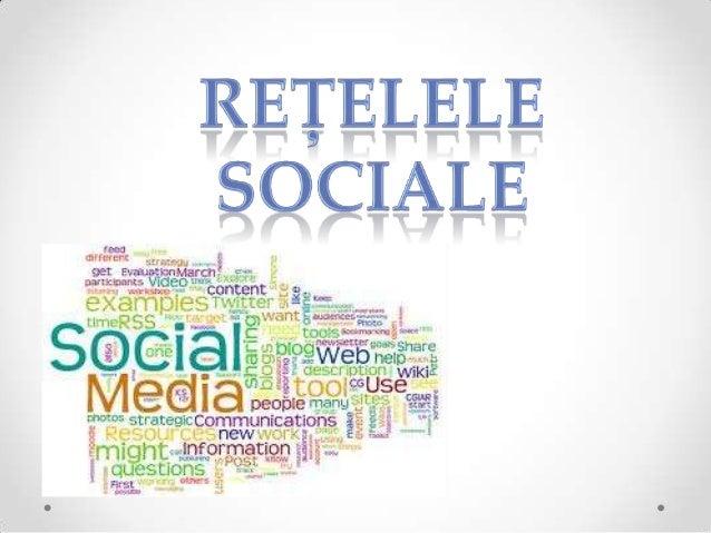 Ce sunt Reţelele Sociale?• Reţelele sociale fac parte din Social Media, care  mai include blogurile, forumurile, wiki, pod...