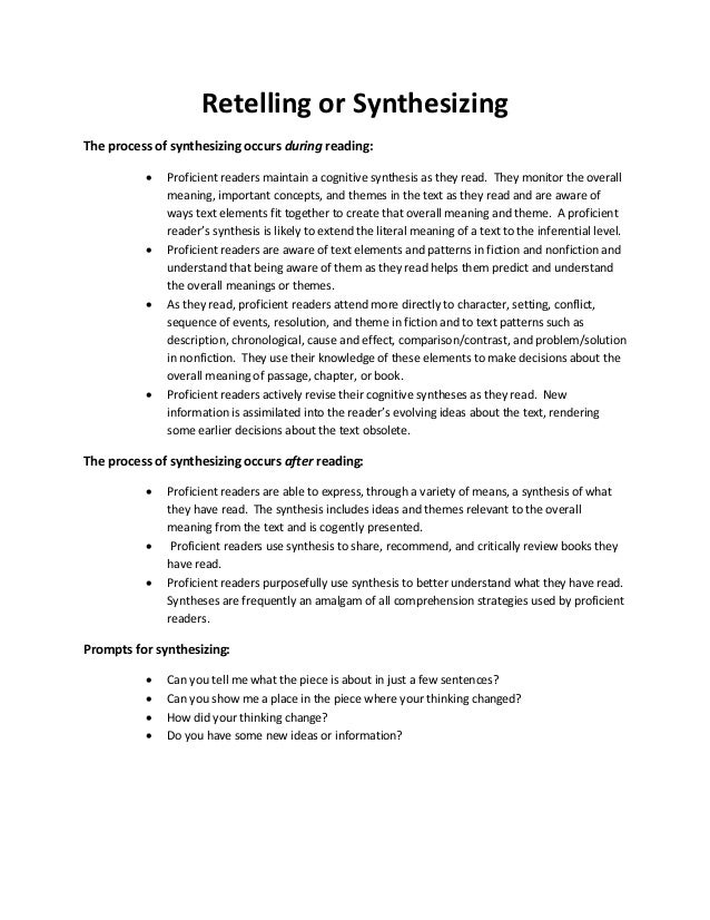 Retelling or Synthesizing The process of synthesizing occurs during reading:  Proficient readers maintain a cognitive syn...
