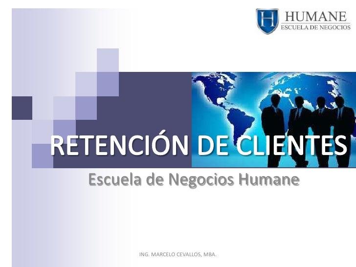 Escuela de Negocios Humane      ING. MARCELO CEVALLOS, MBA.