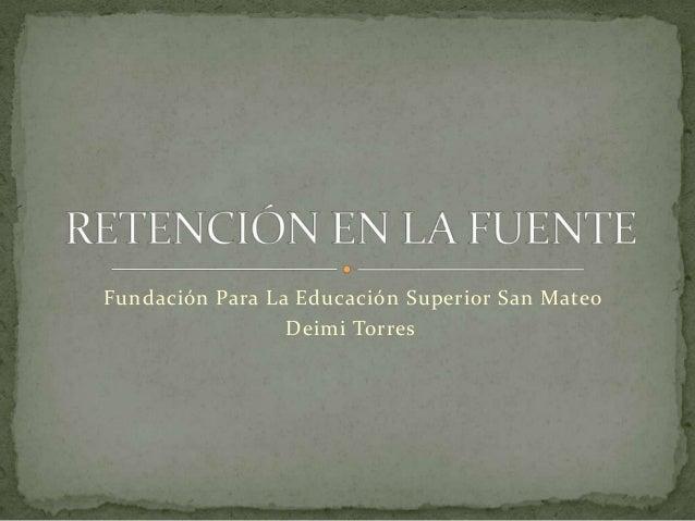 Fundación Para La Educación Superior San MateoDeimi Torres