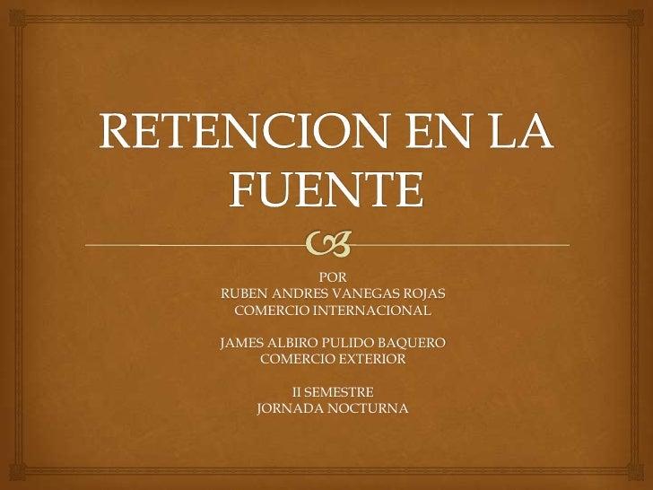PORRUBEN ANDRES VANEGAS ROJAS COMERCIO INTERNACIONALJAMES ALBIRO PULIDO BAQUERO     COMERCIO EXTERIOR        II SEMESTRE  ...