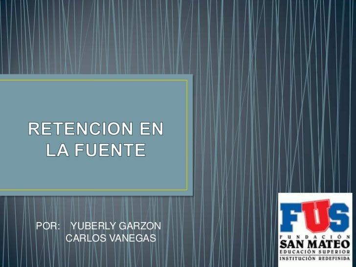 POR:    YUBERLY GARZON       CARLOS VANEGAS