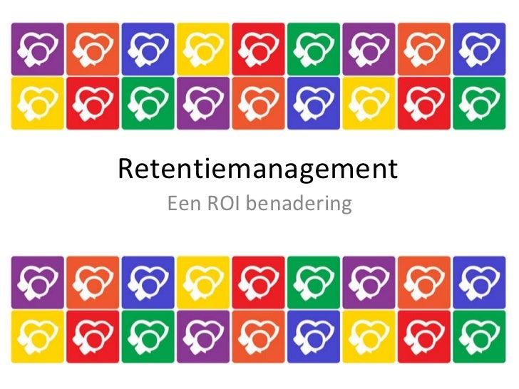 Retentiemanagement - een roi benadering