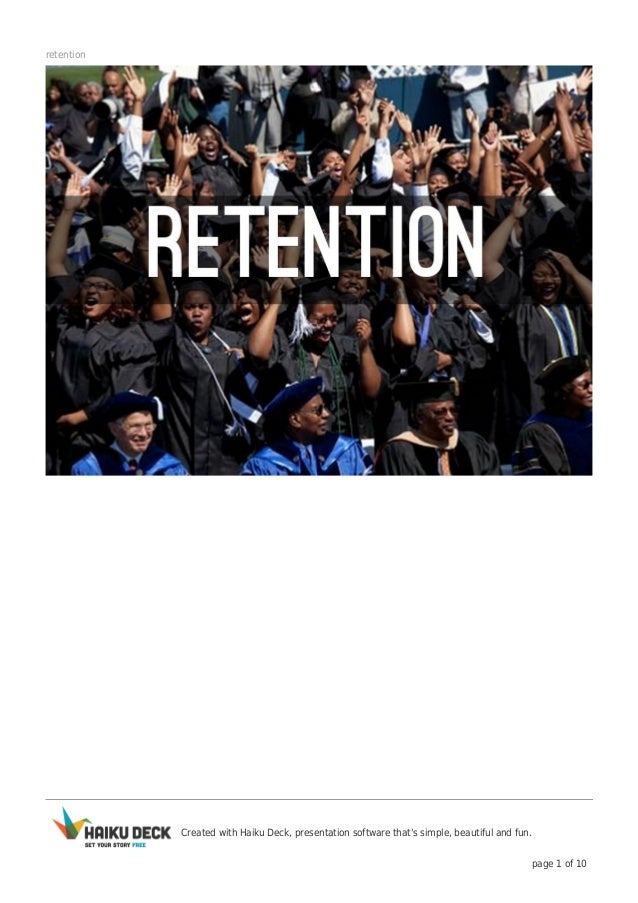 retention  Created with Haiku Deck, presentation software that's simple, beautiful and fun. page 1 of 10