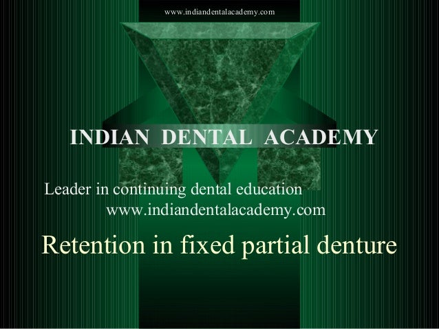 www.indiandentalacademy.com  INDIAN DENTAL ACADEMY Leader in continuing dental education www.indiandentalacademy.com  Rete...