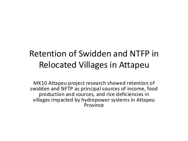 Retention of swidden and non timber forest products in relocated villages in attapeu