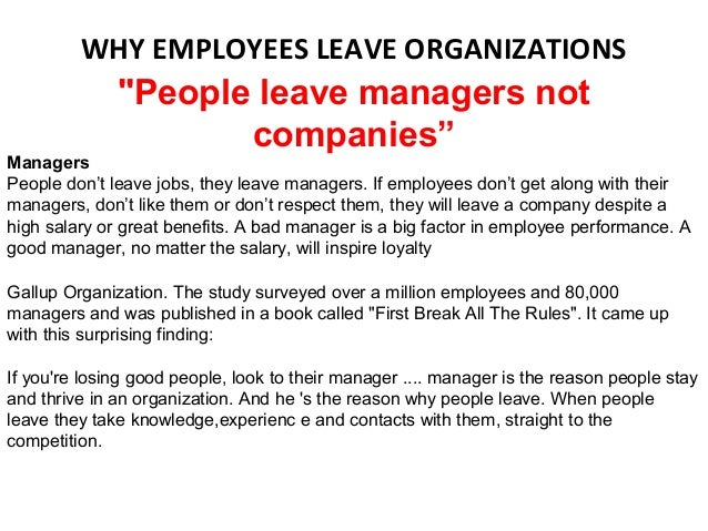 """WHY EMPLOYEES LEAVE ORGANIZATIONS              """"People leave managers not                     companies""""ManagersPeople don..."""