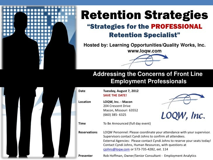 "Retention Strategies       ""Strategies for the PROFESSIONAL              Retention Specialist""   Hosted by: Learning Oppor..."