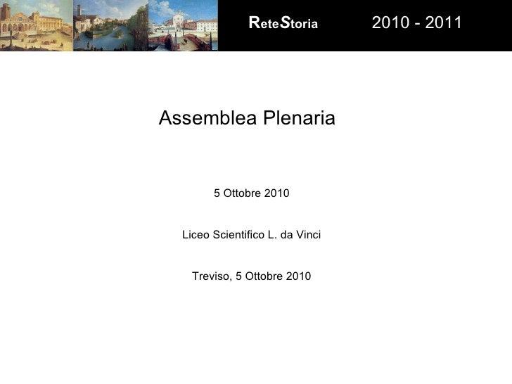 Assemblea Plenaria 5 Ottobre 2010 Liceo Scientifico L. da Vinci Treviso, 5 Ottobre 2010
