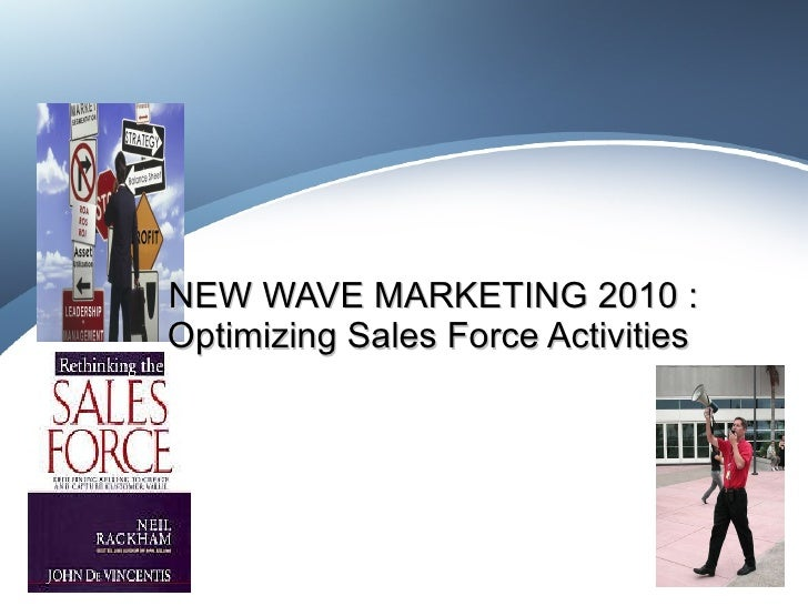 NEW WAVE MARKETING 2010 : Optimizing Sales Force Activities